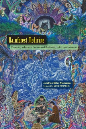 Rainforest Medicine - Preserving Indigenous Science in the Upper Amazon
